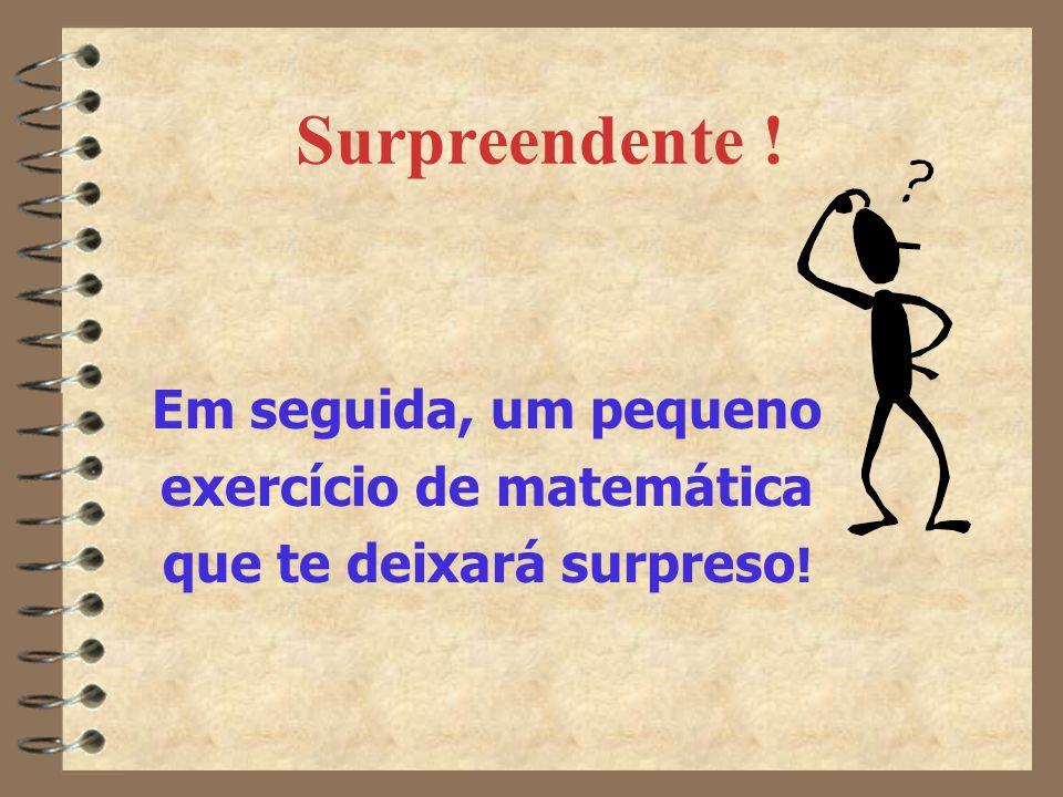 exercício de matemática que te deixará surpreso!