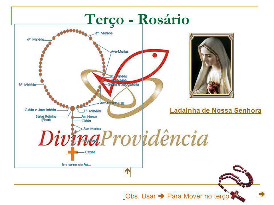 Terço - Rosário Ladainha de Nossa Senhora  