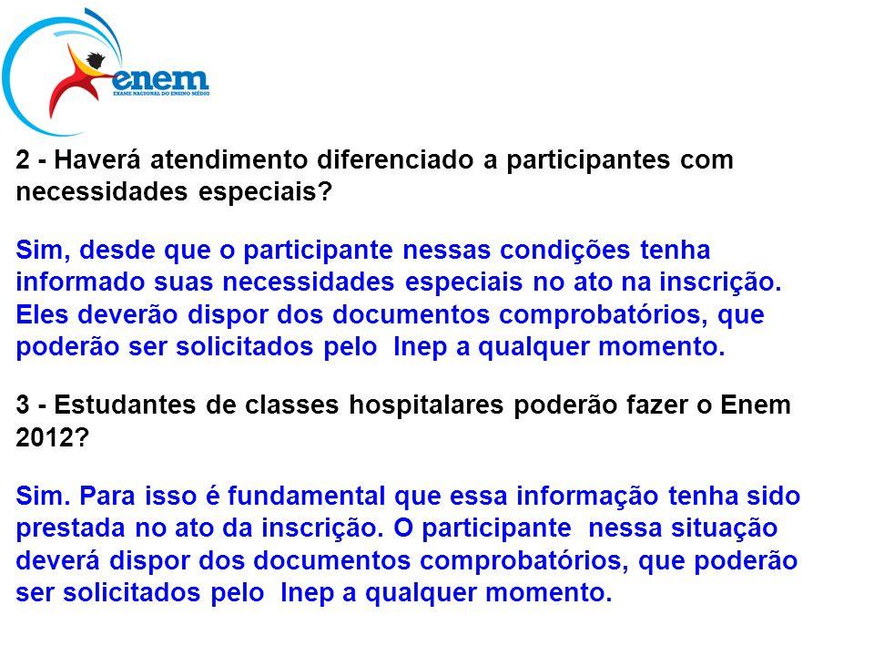2 - Haverá atendimento diferenciado a participantes com necessidades especiais