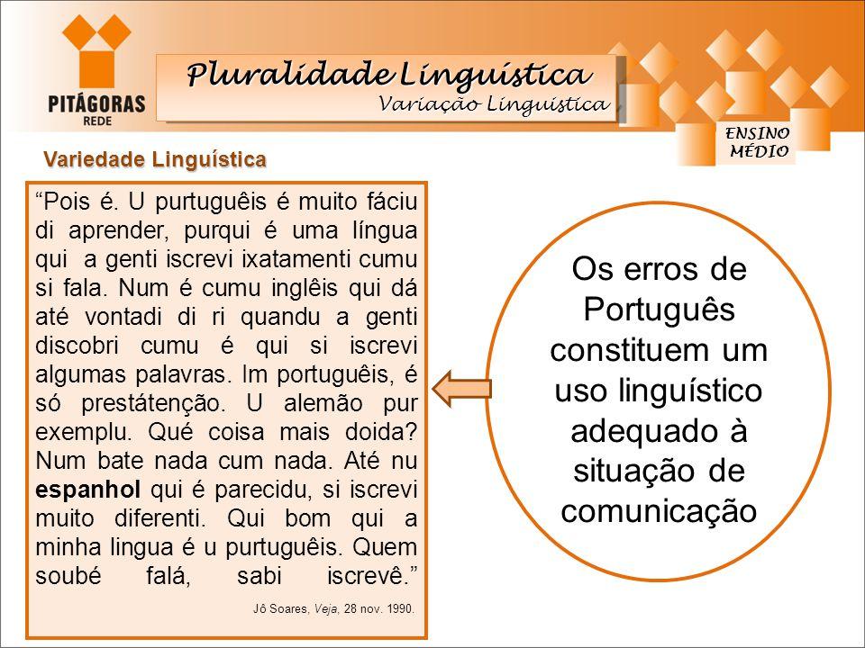 constituem um uso linguístico adequado à situação de comunicação