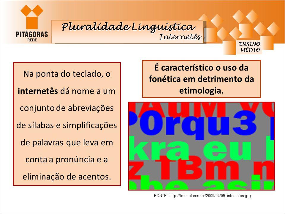 É característico o uso da fonética em detrimento da etimologia.