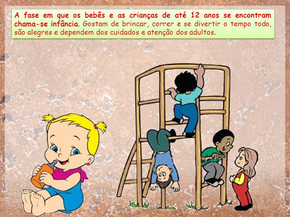 A fase em que os bebês e as crianças de até 12 anos se encontram chama-se infância.