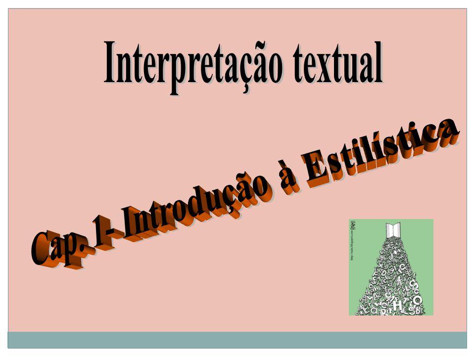 Interpretação textual Cap. 1- Introdução à Estilística