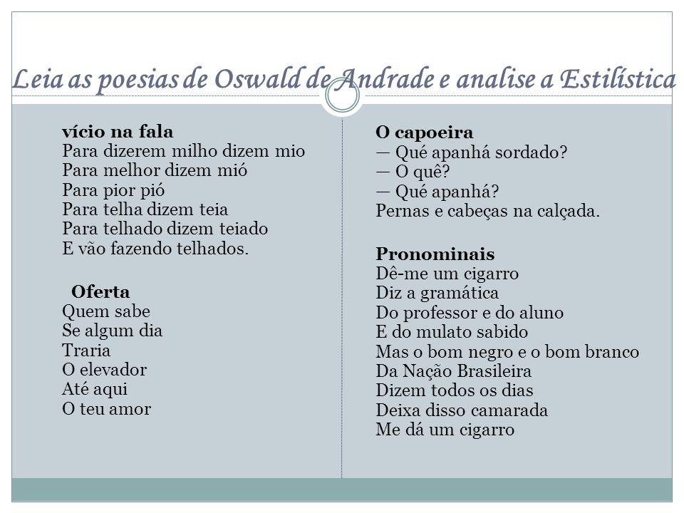 Leia as poesias de Oswald de Andrade e analise a Estilística