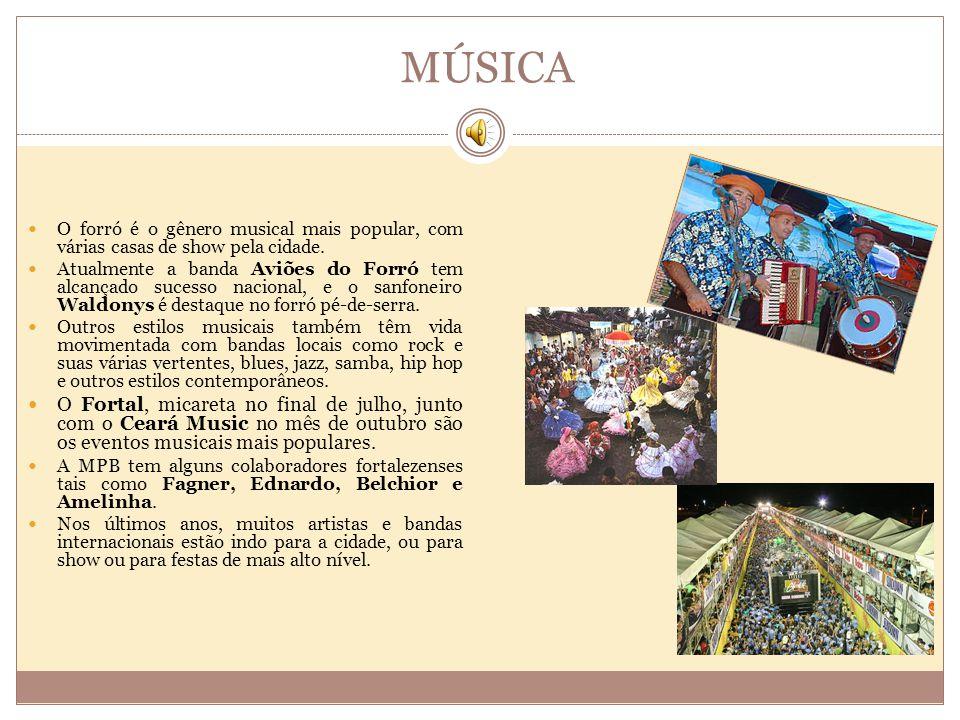 MÚSICA O forró é o gênero musical mais popular, com várias casas de show pela cidade.