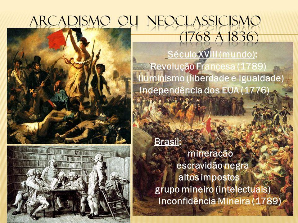 Arcadismo ou Neoclassicismo (1768 a 1836)