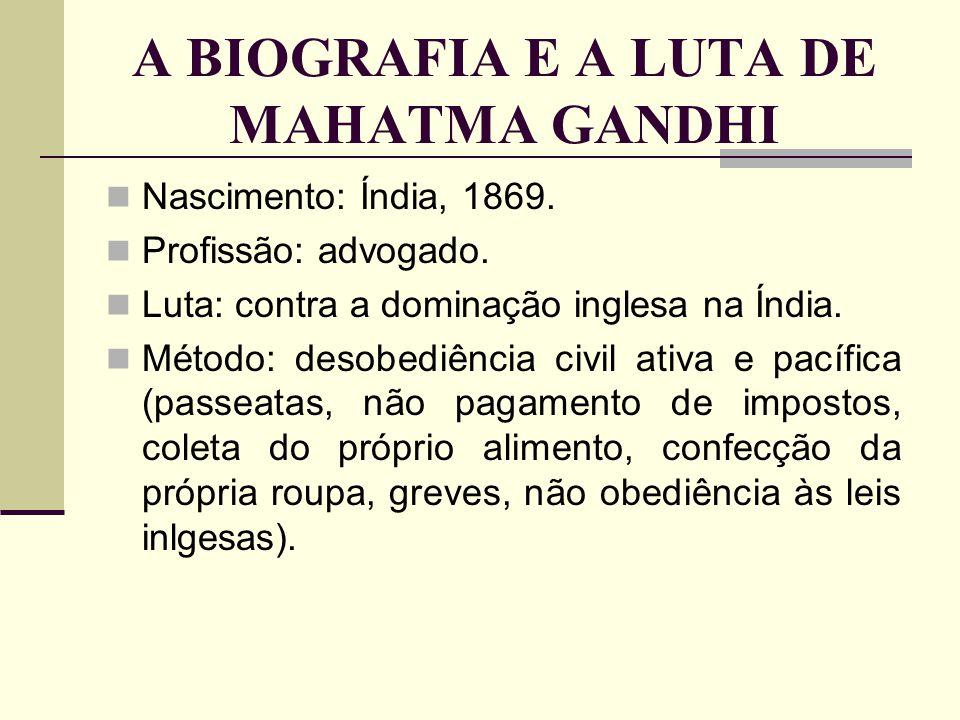 A BIOGRAFIA E A LUTA DE MAHATMA GANDHI