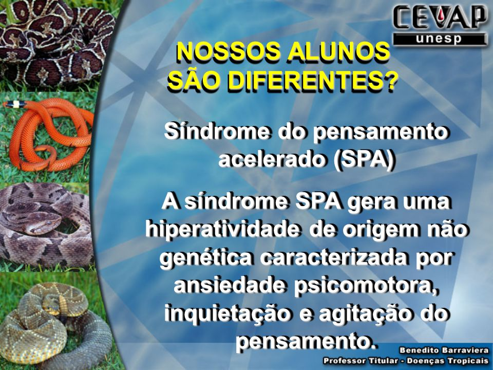 NOSSOS ALUNOS SÃO DIFERENTES Síndrome do pensamento acelerado (SPA)