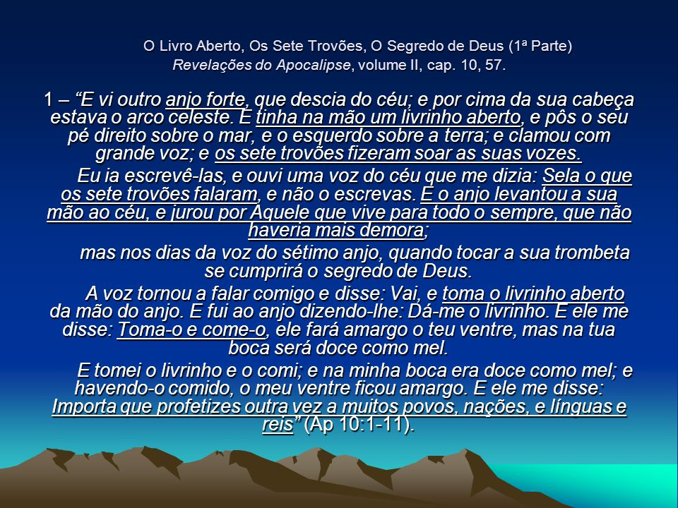 O Livro Aberto, Os Sete Trovões, O Segredo de Deus (1ª Parte) Revelações do Apocalipse, volume II, cap. 10, 57.