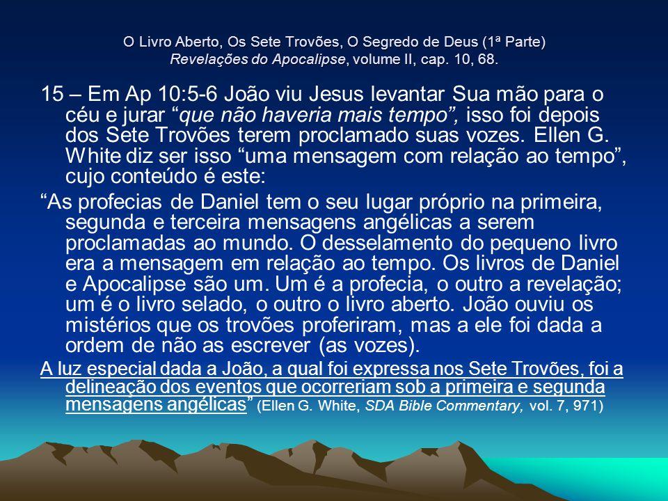 O Livro Aberto, Os Sete Trovões, O Segredo de Deus (1ª Parte) Revelações do Apocalipse, volume II, cap. 10, 68.