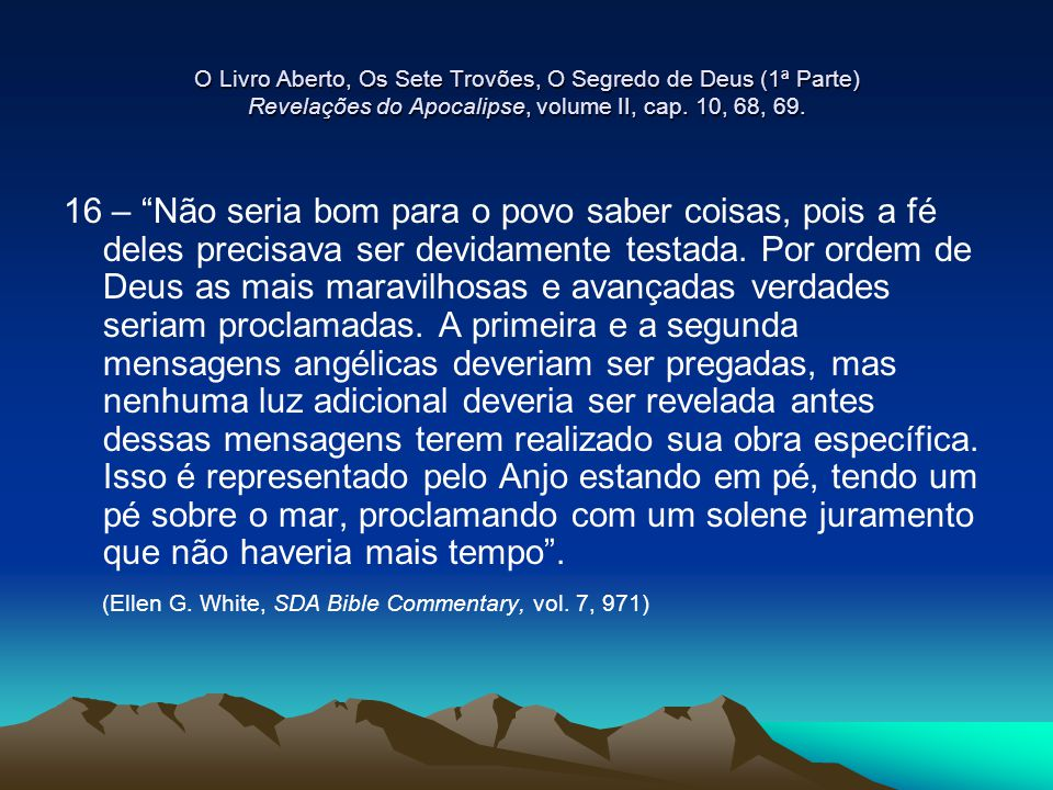 (Ellen G. White, SDA Bible Commentary, vol. 7, 971)