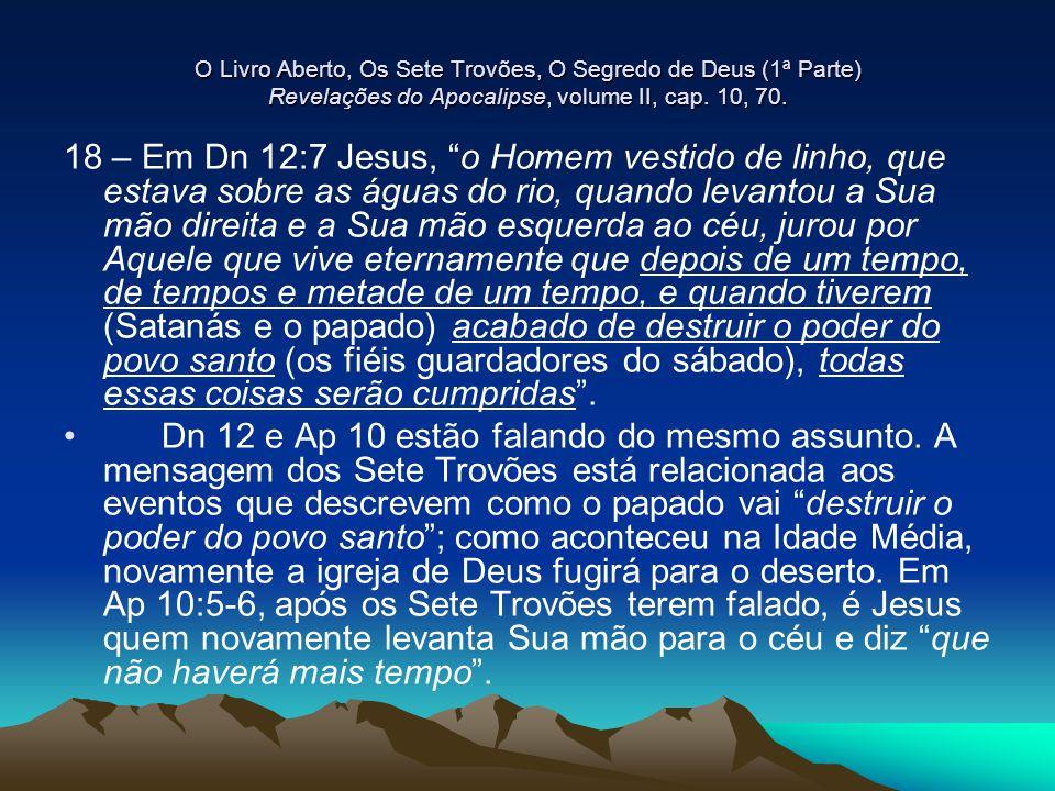 O Livro Aberto, Os Sete Trovões, O Segredo de Deus (1ª Parte) Revelações do Apocalipse, volume II, cap. 10, 70.