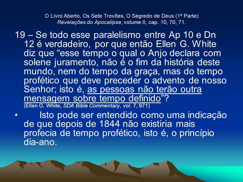 O Livro Aberto, Os Sete Trovões, O Segredo de Deus (1ª Parte) Revelações do Apocalipse, volume II, cap. 10, 70, 71.