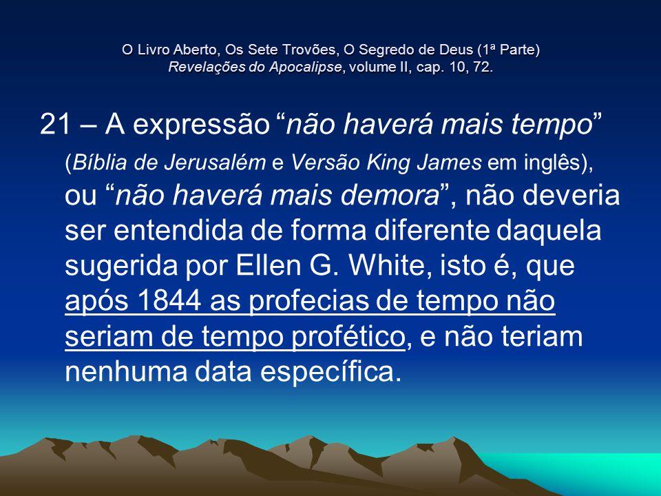 O Livro Aberto, Os Sete Trovões, O Segredo de Deus (1ª Parte) Revelações do Apocalipse, volume II, cap. 10, 72.