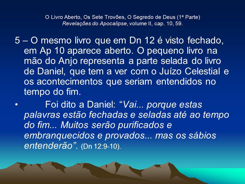 O Livro Aberto, Os Sete Trovões, O Segredo de Deus (1ª Parte) Revelações do Apocalipse, volume II, cap. 10, 59.