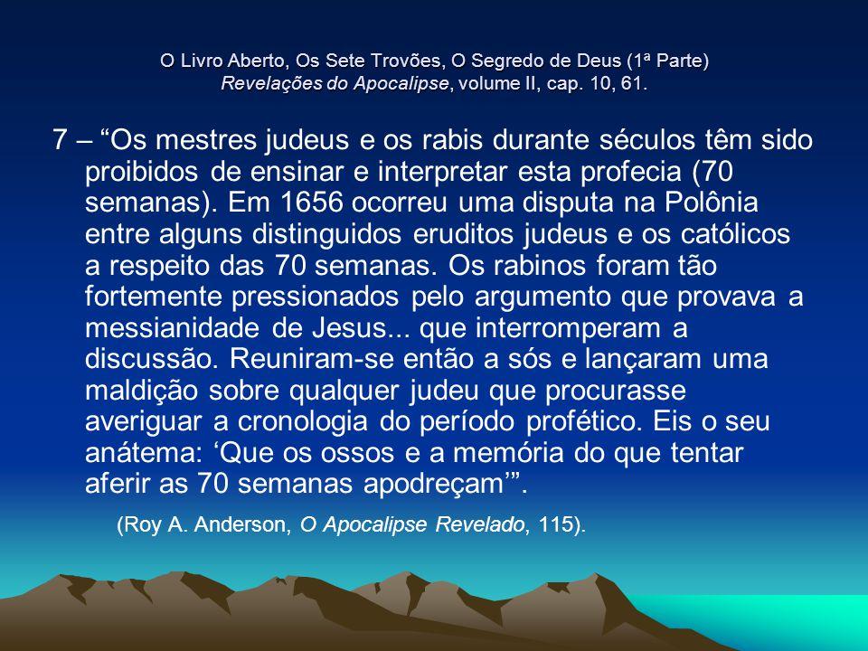 (Roy A. Anderson, O Apocalipse Revelado, 115).