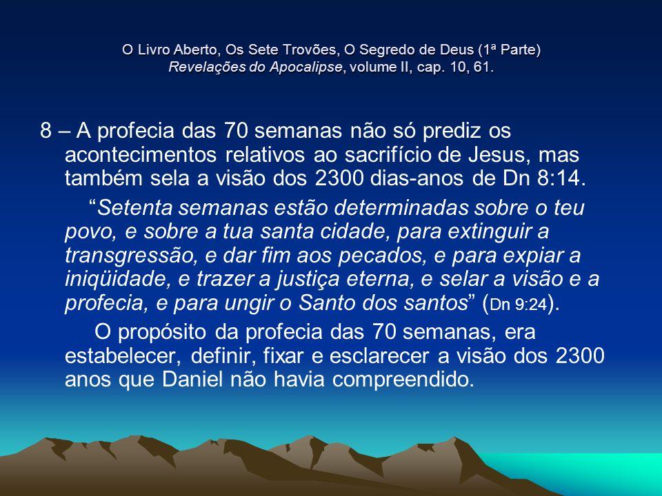 O Livro Aberto, Os Sete Trovões, O Segredo de Deus (1ª Parte) Revelações do Apocalipse, volume II, cap. 10, 61.