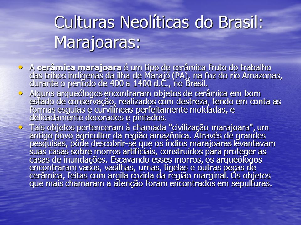Culturas Neolíticas do Brasil: Marajoaras: