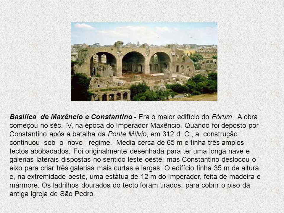 Basílica de Maxêncio e Constantino - Era o maior edifício do Fórum