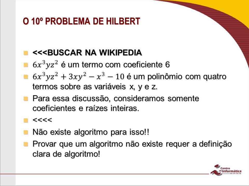 O 10º PROBLEMA DE HILBERT <<<BUSCAR NA WIKIPEDIA