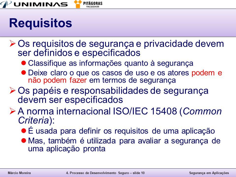 Requisitos Os requisitos de segurança e privacidade devem ser definidos e especificados. Classifique as informações quanto à segurança.