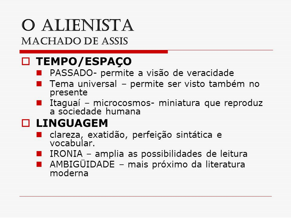 O ALIENISTA MACHADO DE ASSIS