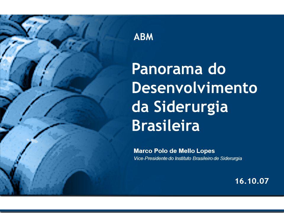 Panorama do Desenvolvimento da Siderurgia Brasileira