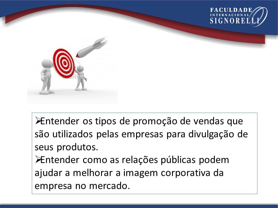 Entender os tipos de promoção de vendas que são utilizados pelas empresas para divulgação de seus produtos.