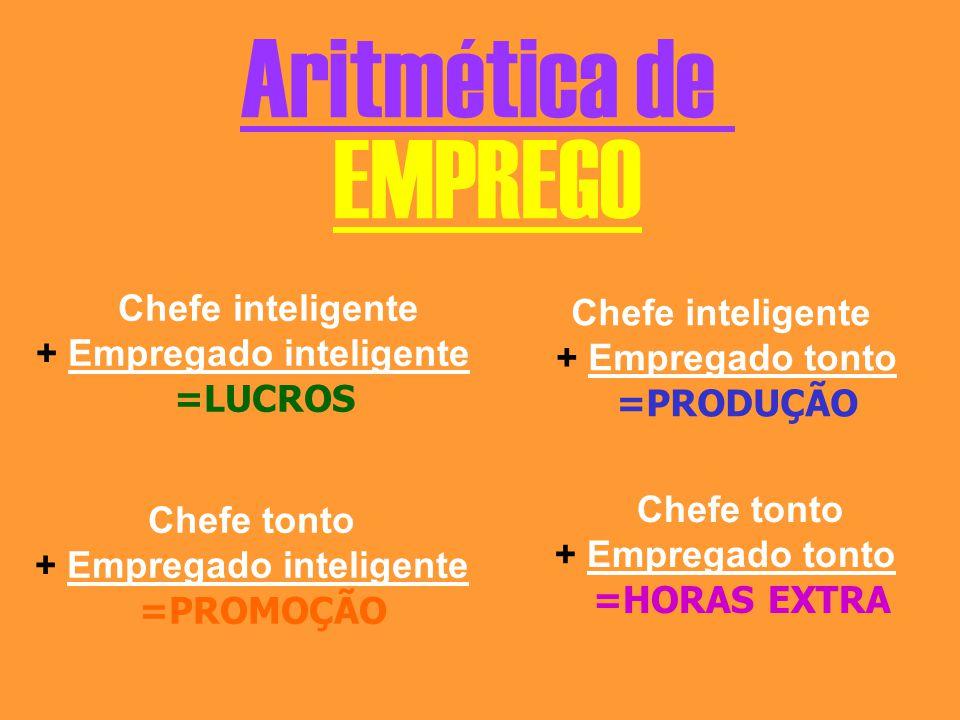 + Empregado inteligente + Empregado inteligente