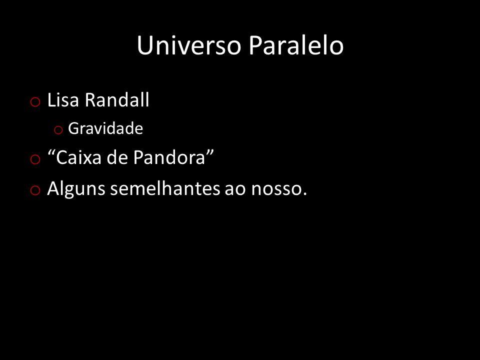 Universo Paralelo Lisa Randall Caixa de Pandora