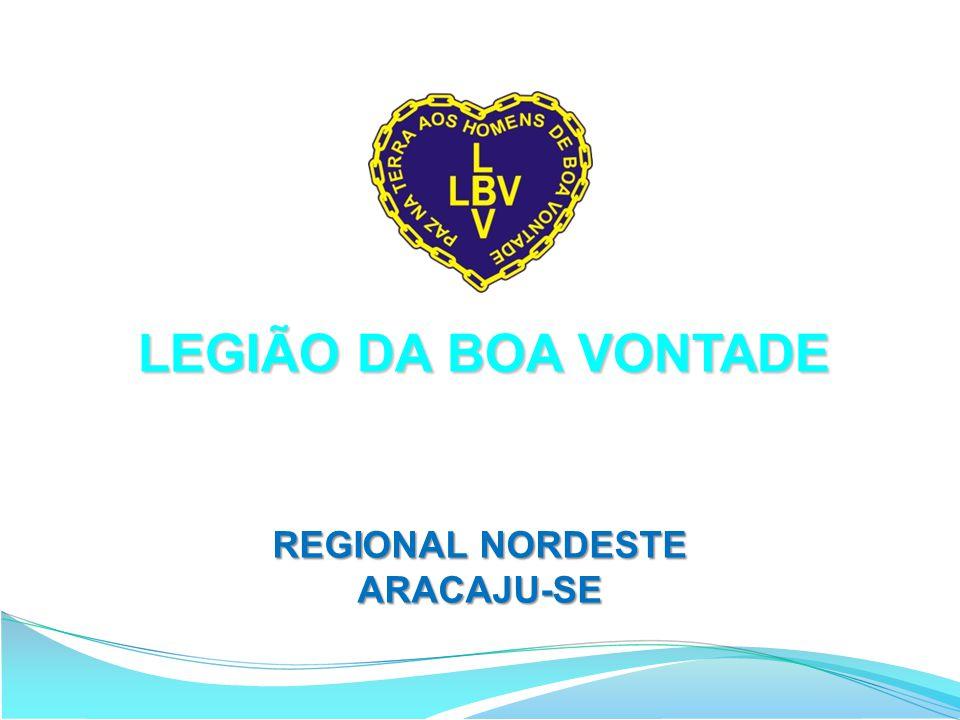 LEGIÃO DA BOA VONTADE REGIONAL NORDESTE ARACAJU-SE