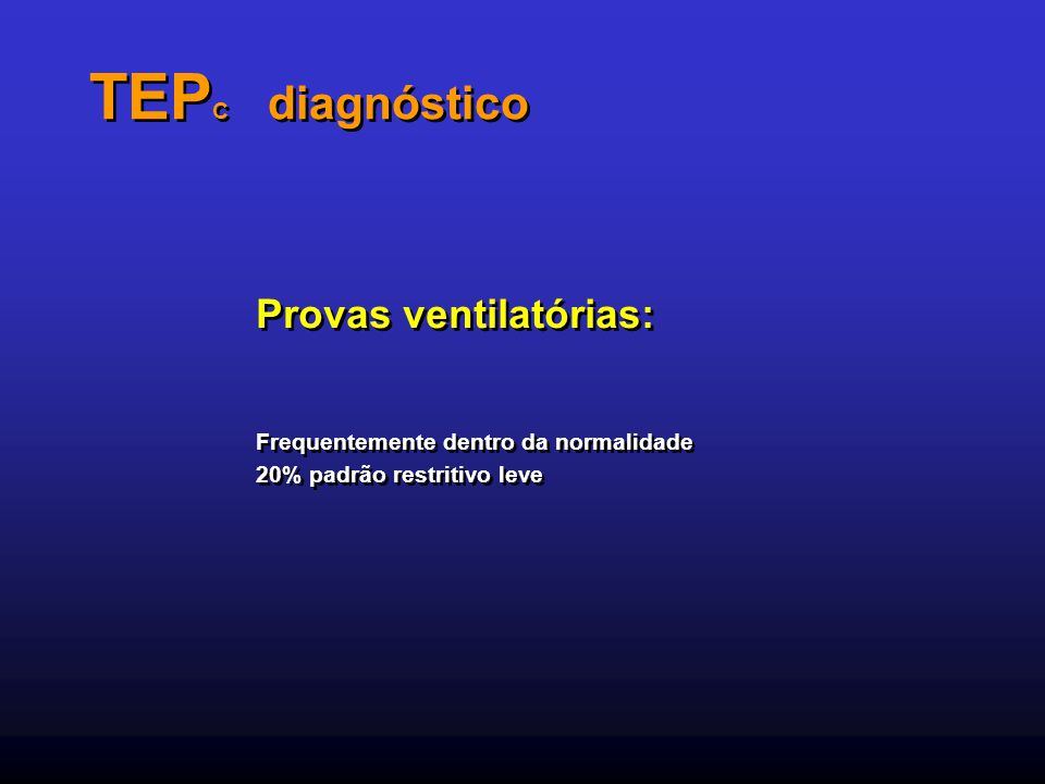 TEPC diagnóstico Provas ventilatórias: