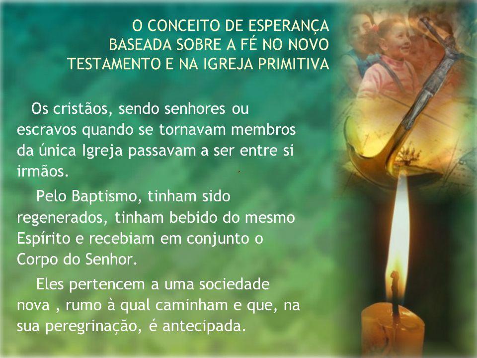 O CONCEITO DE ESPERANÇA BASEADA SOBRE A FÉ NO NOVO TESTAMENTO E NA IGREJA PRIMITIVA