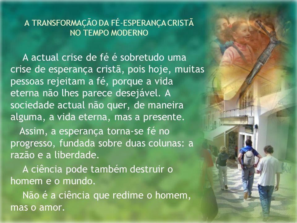 A TRANSFORMAÇÃO DA FÉ-ESPERANÇA CRISTÃ NO TEMPO MODERNO