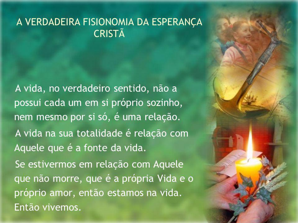 A VERDADEIRA FISIONOMIA DA ESPERANÇA CRISTÃ