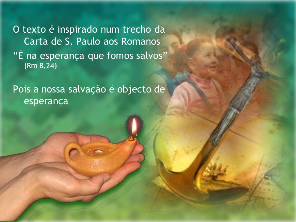 O texto é inspirado num trecho da Carta de S. Paulo aos Romanos