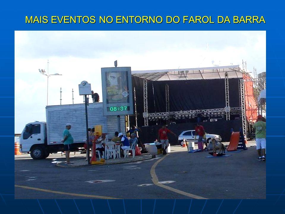 MAIS EVENTOS NO ENTORNO DO FAROL DA BARRA