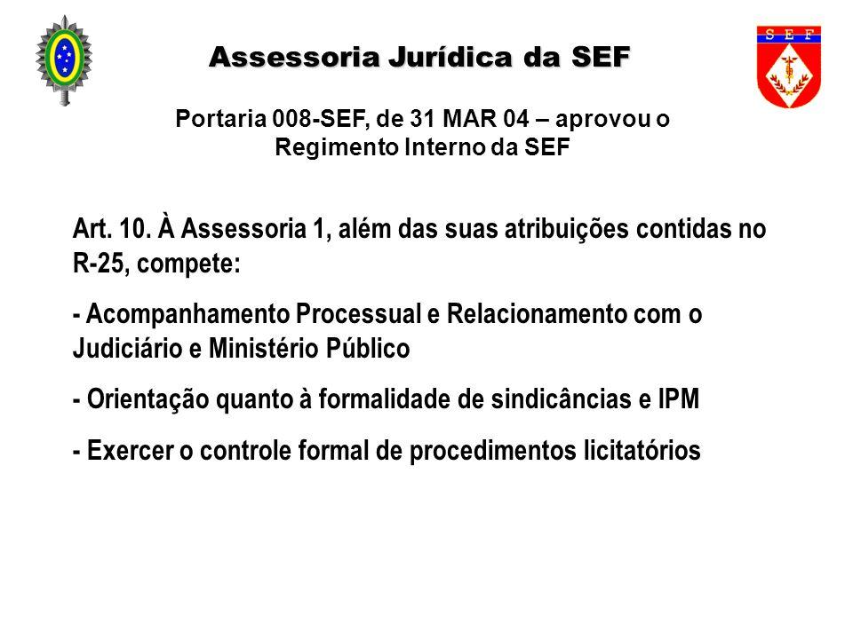 Portaria 008-SEF, de 31 MAR 04 – aprovou o Regimento Interno da SEF