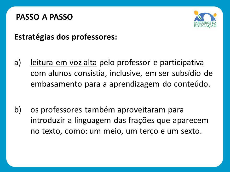 PASSO A PASSO Estratégias dos professores: