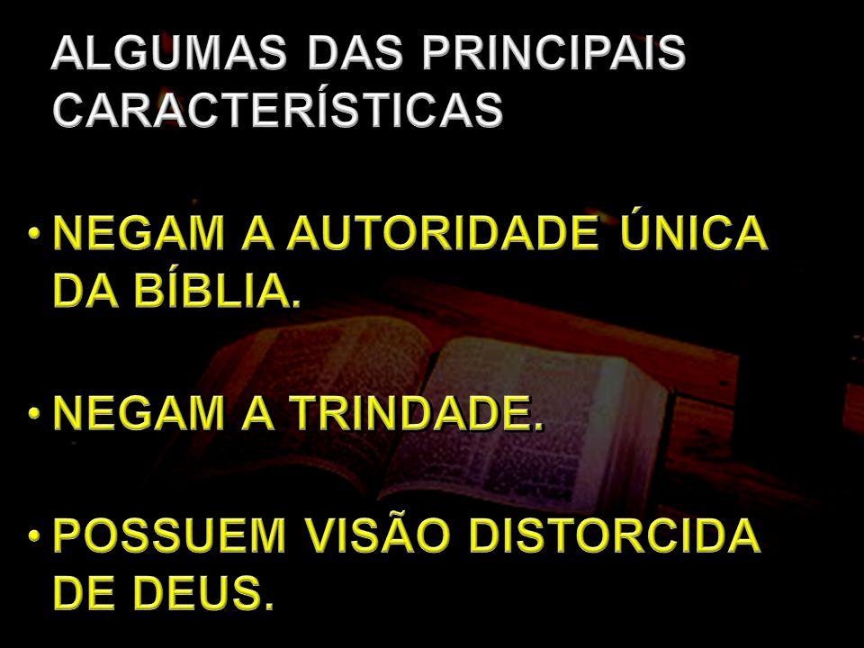 NEGAM A AUTORIDADE ÚNICA DA BÍBLIA.