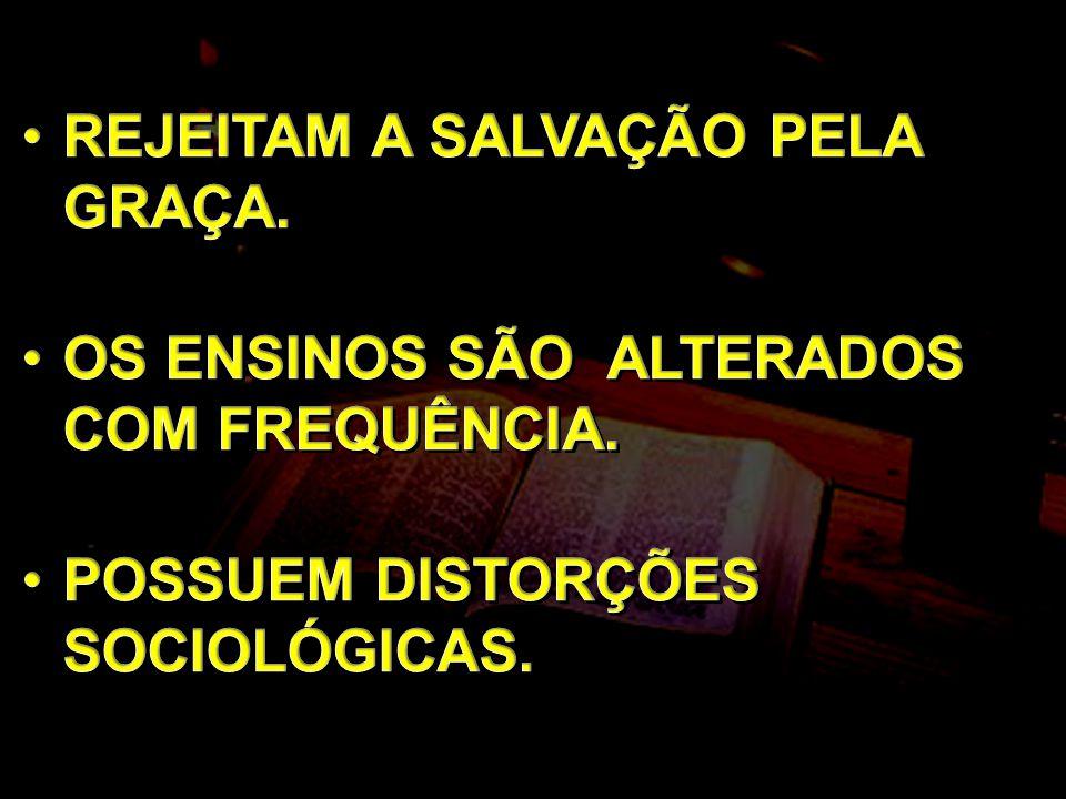REJEITAM A SALVAÇÃO PELA GRAÇA.