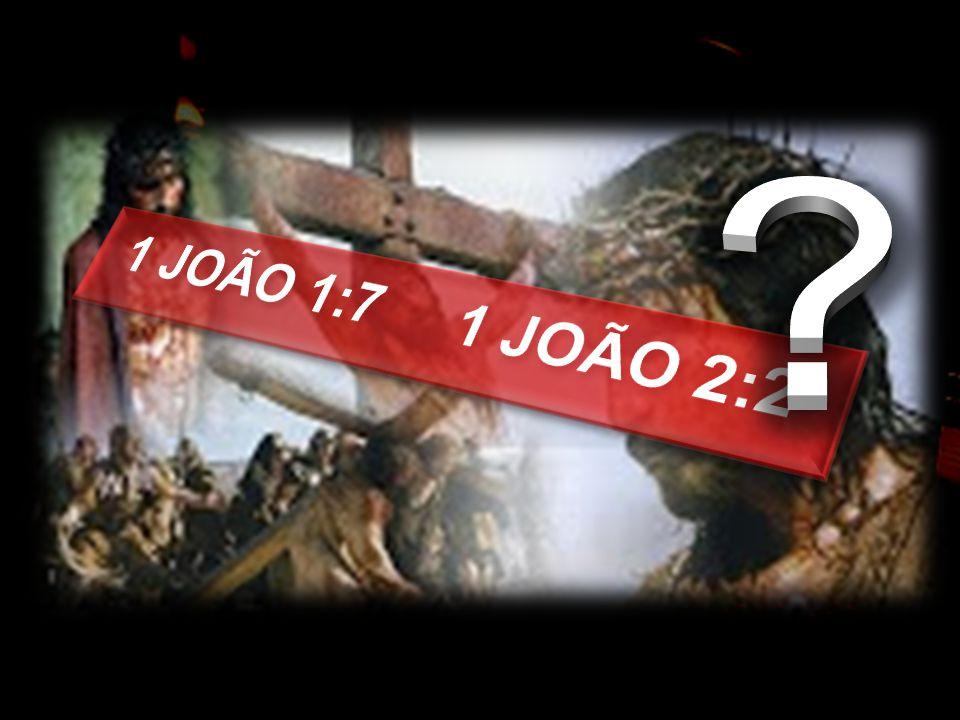1 JOÃO 1:7 1 JOÃO 2:2