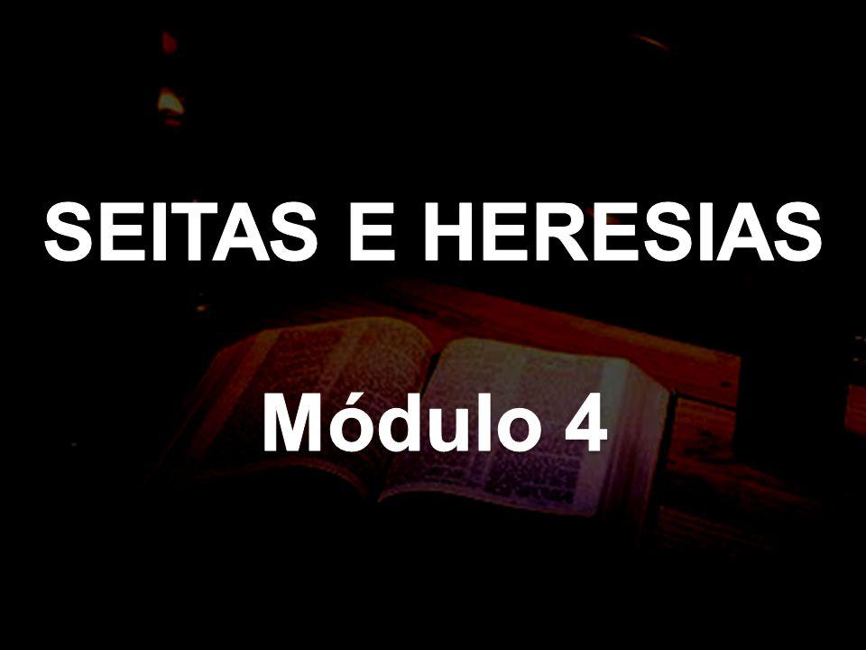 SEITAS E HERESIAS Módulo 4