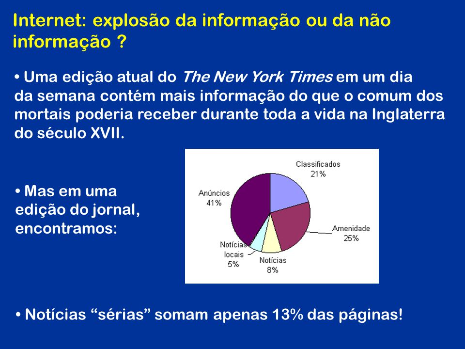 Internet: explosão da informação ou da não informação