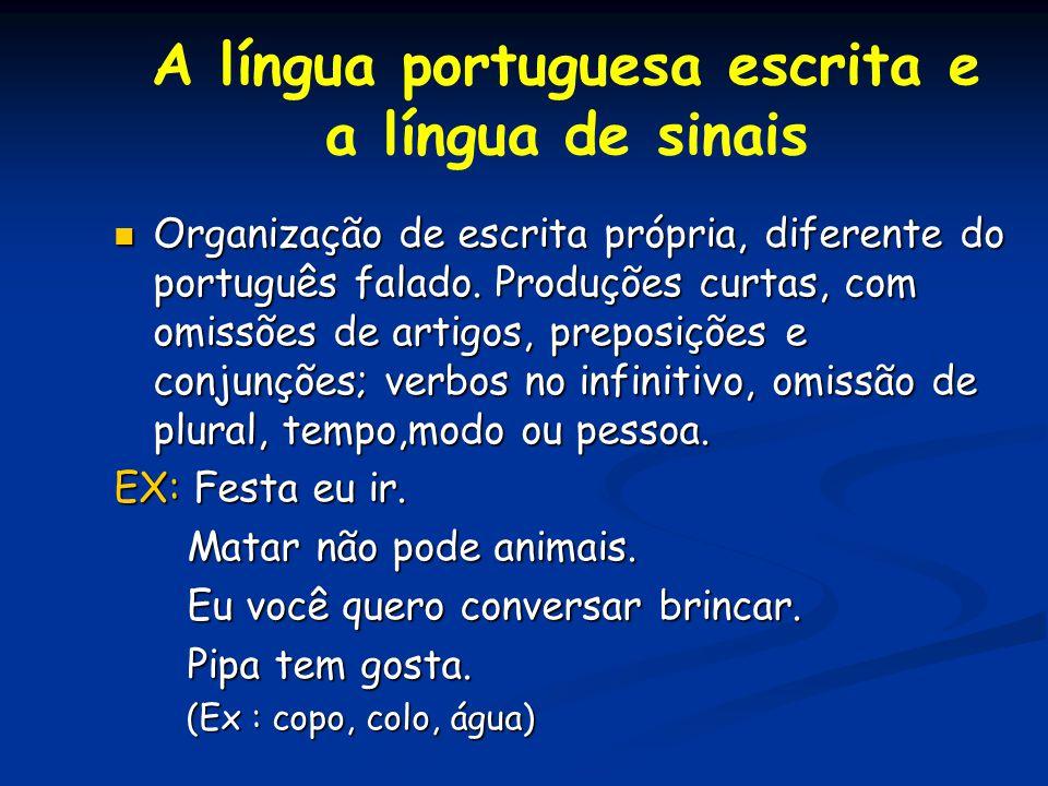 A língua portuguesa escrita e a língua de sinais