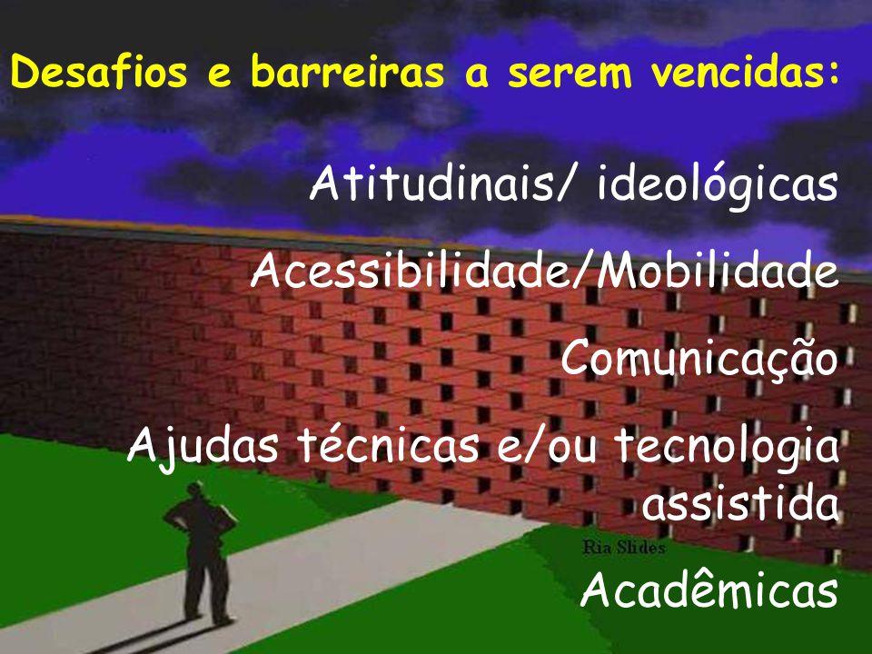 Atitudinais/ ideológicas Acessibilidade/Mobilidade Comunicação