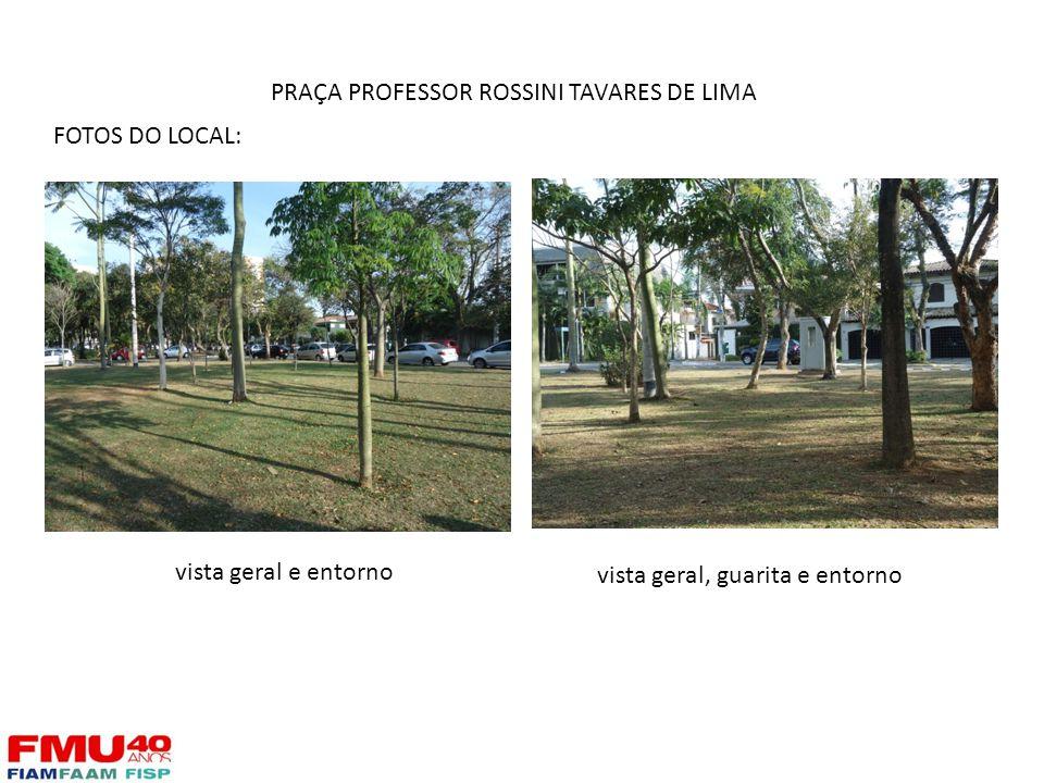 PRAÇA PROFESSOR ROSSINI TAVARES DE LIMA