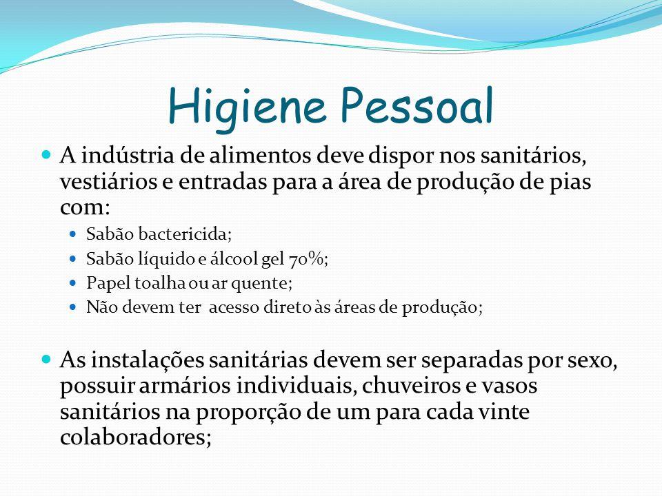Higiene Pessoal A indústria de alimentos deve dispor nos sanitários, vestiários e entradas para a área de produção de pias com: