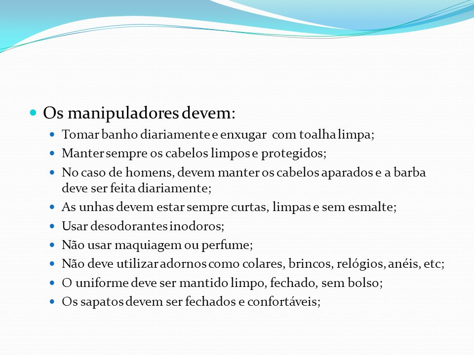 Os manipuladores devem: