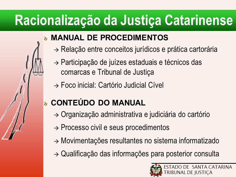 Racionalização da Justiça Catarinense